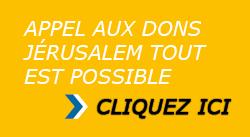 Jérusalem Tout Est Possible 2015 : du 22 Février au 1er Mars (8 jours 7 nuits) Dons2014a